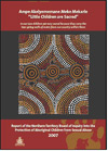"""Report of the Northern Territory Board of Inquiry into the Protection of Aboriginal Children from Sexual Abuse (Also known as the """"Little Children are Sacred"""" report.)"""